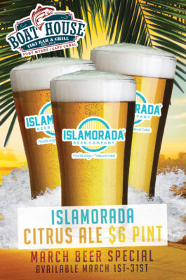 BOATHOUSE BEER OF THE MONTH MARCH - ISLAMORADA CITRUS ALE $6 PINTS
